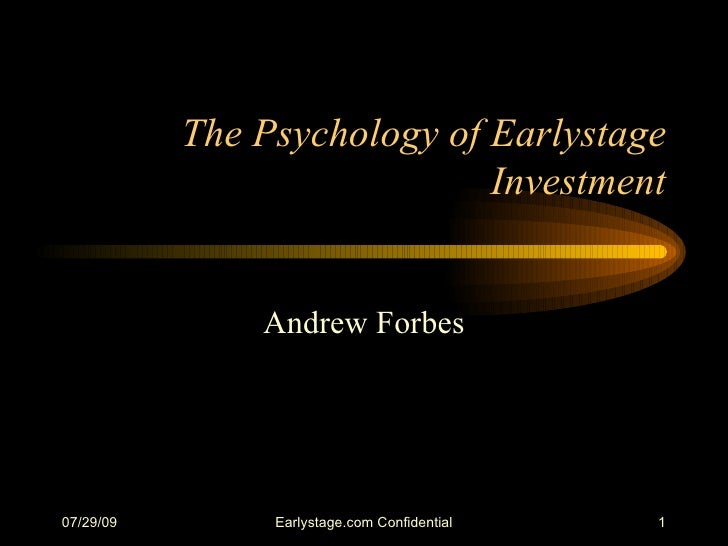 The Psychology of Earlystage Investment Andrew Forbes
