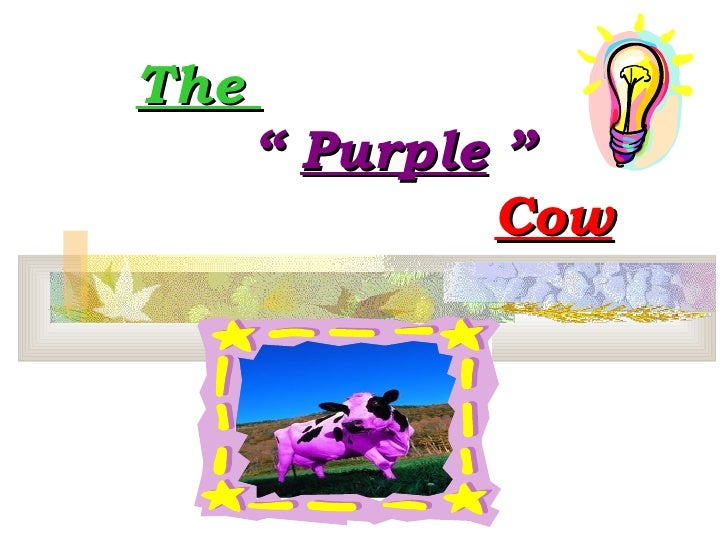"The    ""  Purple  ""   Cow"