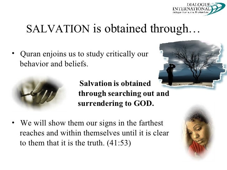 the aim for islamic salvation How should we understand biblical passages about predestination  by which he sets out a historical plan of salvation giving every  the original aim was for man.