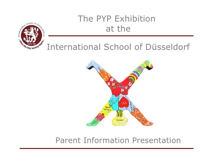 The PYP Exhibition  at the Parent Information Presentation International School of Düsseldorf