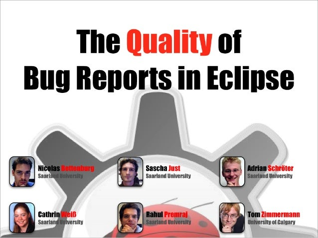 The Quality of Bug Reports in Eclipse ETX'07