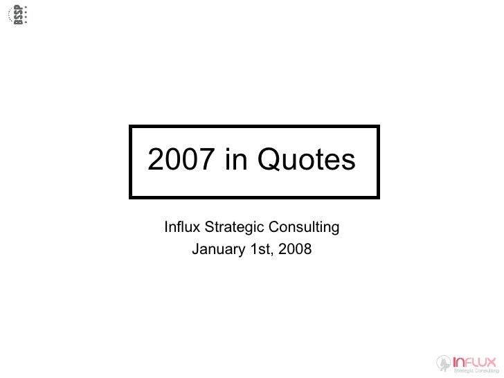 2007 in Quotes Influx Strategic Consulting January 1st, 2008