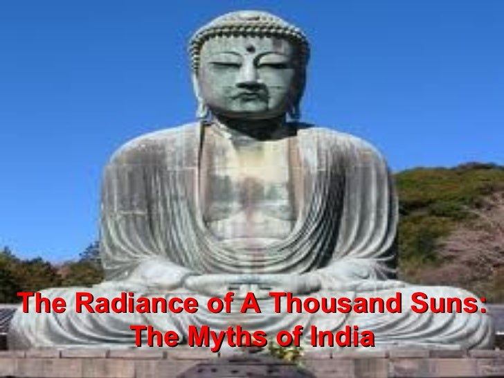 The Radiance of A Thousand Suns:       The Myths of India