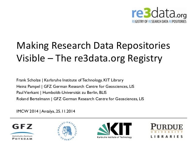 Making Research Data Repositories Visible – The re3data.org Registry  Frank Scholze | Karlsruhe Institute of Technology, K...