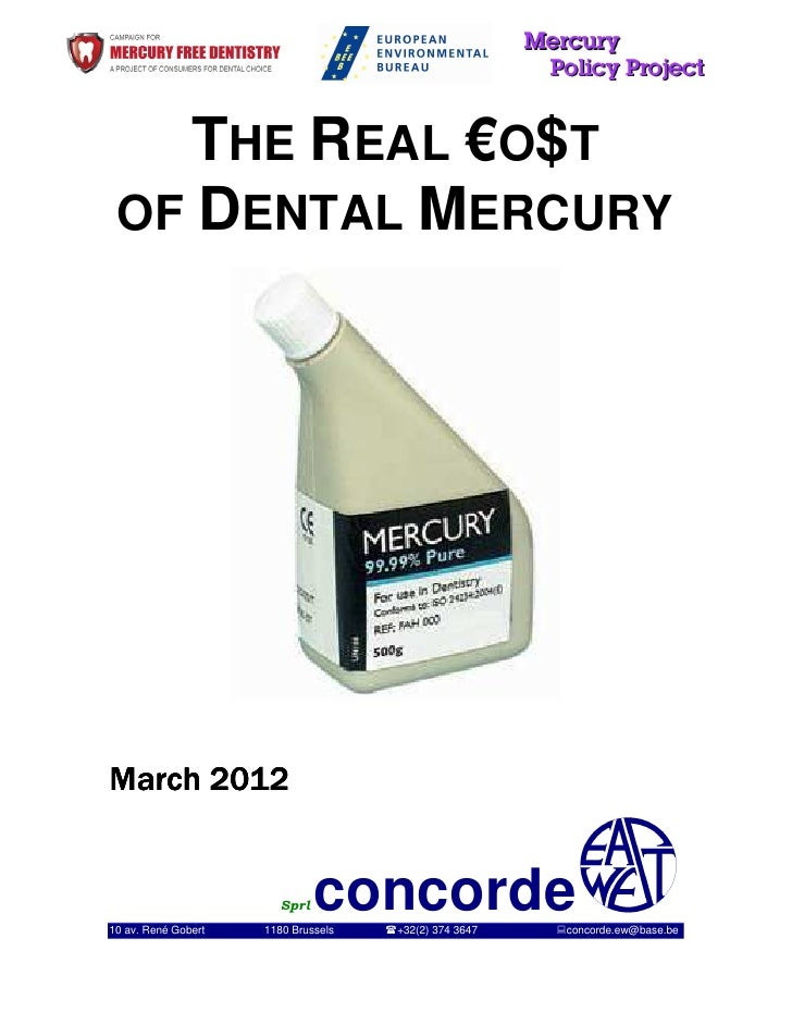 THE REAL €O$T OF DENTAL MERCURYMarch 201210 av. René Gobert                       Sprl   concorde                     1180...