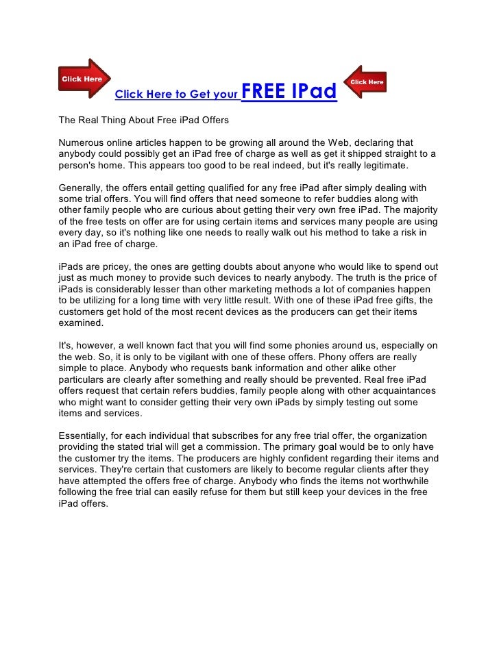 Click Here to Get your         FREE IPadThe Real Thing About Free iPad OffersNumerous online articles happen to be growing...