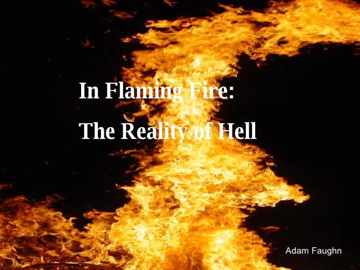 In Flaming Fire: The Reality of Hell Adam Faughn