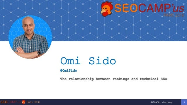 1@OmiSido #seocamp Omi Sido @OmiSido The relationship between rankings and technical SEO
