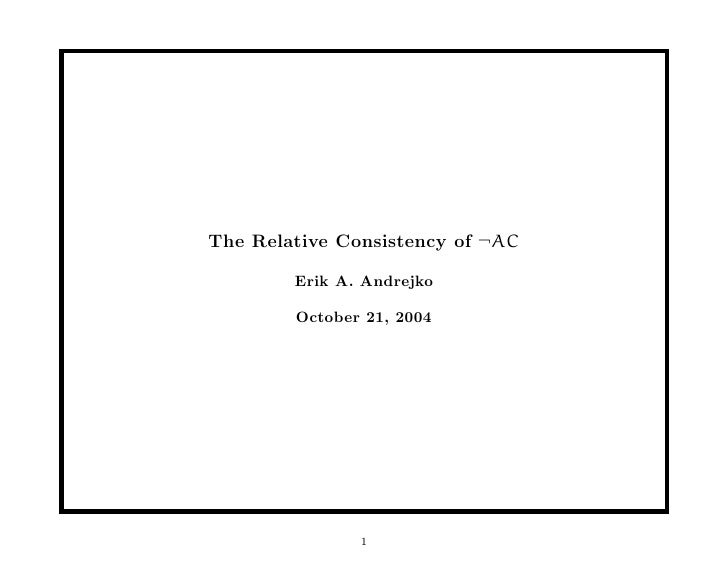 The Relative Consistency of ¬AC          Erik A. Andrejko          October 21, 2004                    1