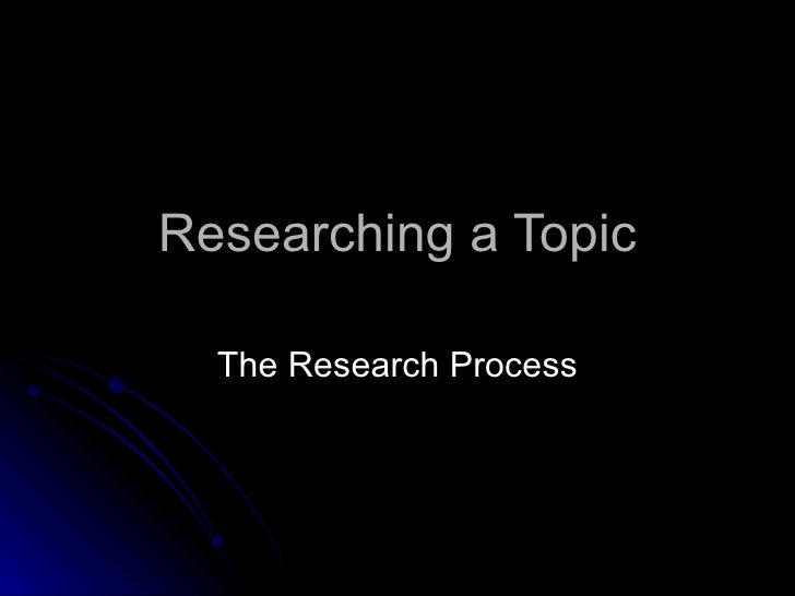 Researching a Topic The Research Process
