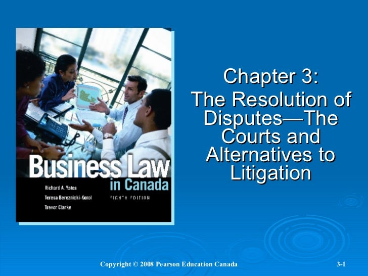 Chapter 3: The Resolution of Disputes—The Courts and Alternatives to Litigation