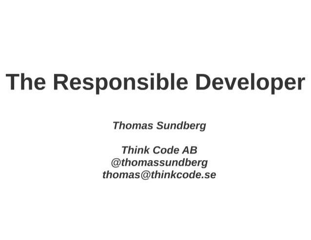 Thomas Sundberg: The responsible Developer at I T.A.K.E. Unconference 2015