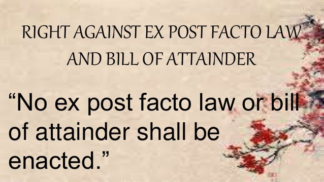 ex post facto laws essay Pursuant to supreme court rules 65 and 66, the nevada bar examination will be   the subject of each essay will not be designated  (a) ex post facto laws.