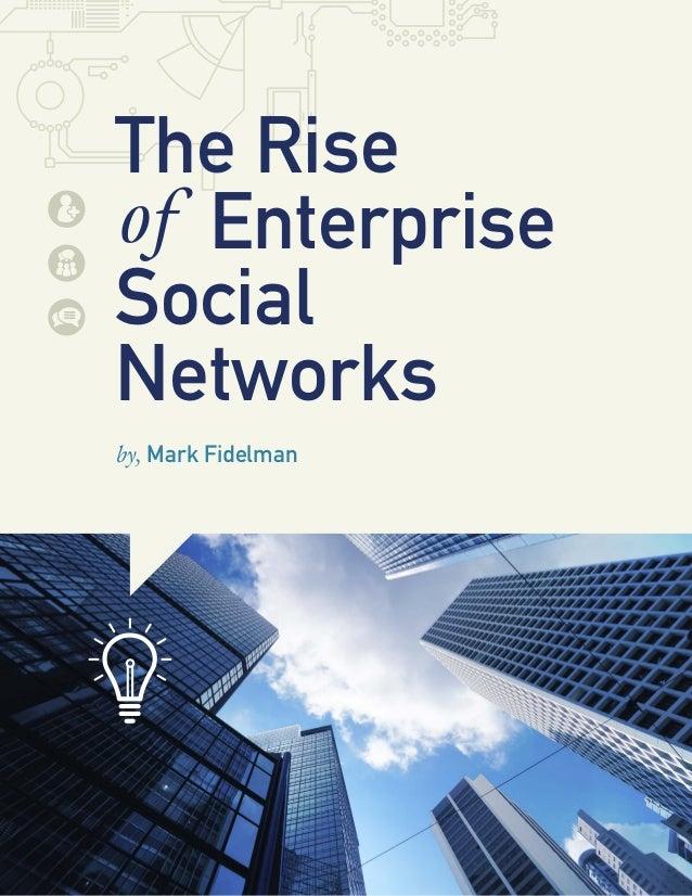The Riseof EnterpriseSocialNetworksby, Mark Fidelman