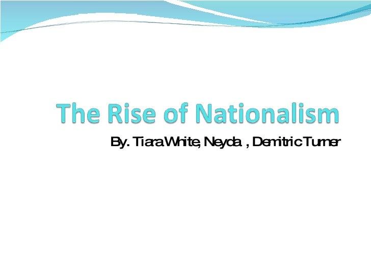 By. Tiara White, Neyda  , Demitric Turner