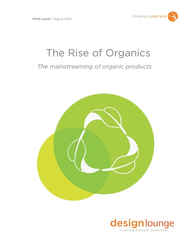 The Rise of OrganicsThe mainstreaming of organic productsWhite paper | August 2010