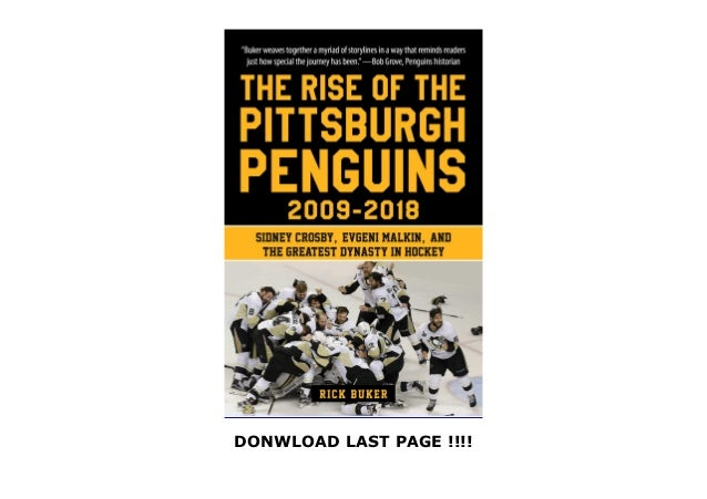 The Rise of the Pittsburgh Penguins 2009-2018: Sidney Crosby, Evgeni Malkin, and the Greatest Dynasty in Hockey by  {Full | [BEST BOOKS] | Free | Unlimited | Complete | [RECOMMENDATION] Slide 3