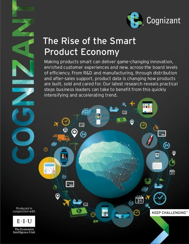 The Rise of the Smart Product Economy Making products smart can deliver game-changing innovation, enriched customer experi...