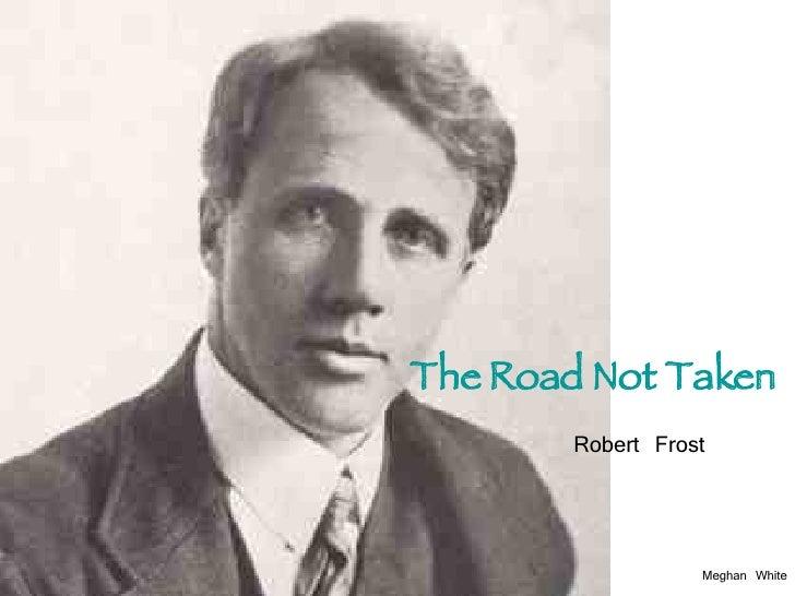 The Road Not Taken Robert Frost Meghan White