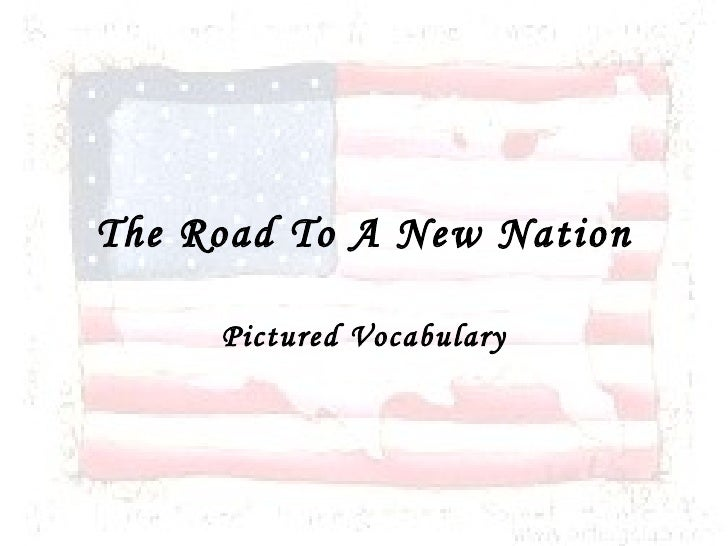 The Road To A New Nation Pictured Vocabulary