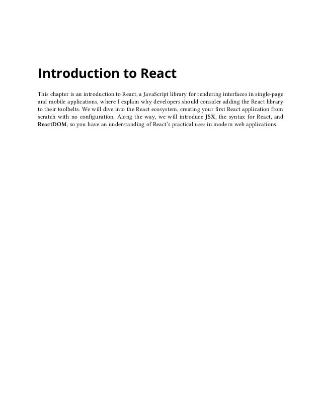 Introduction to React 2 Hi, my name is React. Single page applications (SPA³¹) have become increasingly popular in recent ...