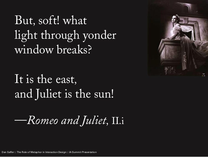 romeo and juliet metaphor essay The first conversation between romeo and juliet is an extended christian metaphor using this metaphor, romeo ingeniously manages to convince juliet to let him kiss her but the metaphor holds many further functions.