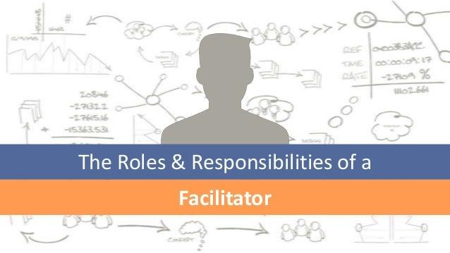 The Roles & Responsibilities of a Facilitator