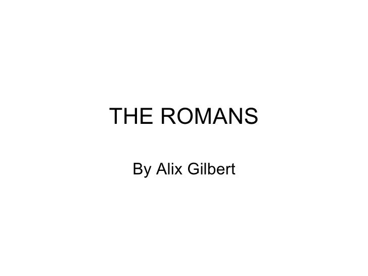 THE ROMANS By Alix Gilbert