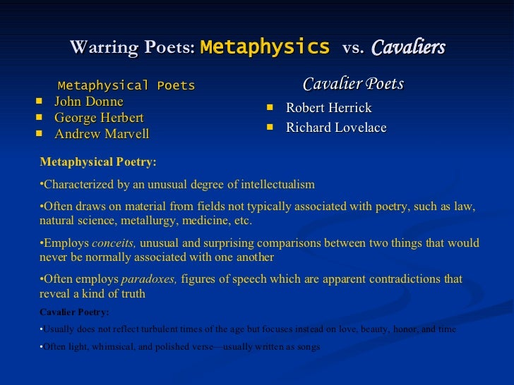 what is a metaphysical poem essay Metaphysical poet: metaphysical poet, any of the poets in 17th-century england who inclined to the personal and intellectual complexity and concentration that is displayed in the poetry of john donne, the chief of the metaphysicals.