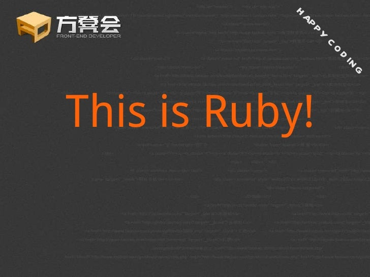 This is Ruby! HAPPY CODING
