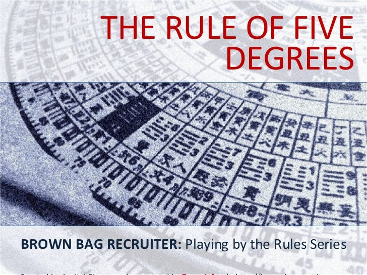 DEGREES THE RULE OF FIVE BROWN BAG RECRUITER:  Playing by the Rules Series Created by Amitai Givertz and sponsored by  Zoo...