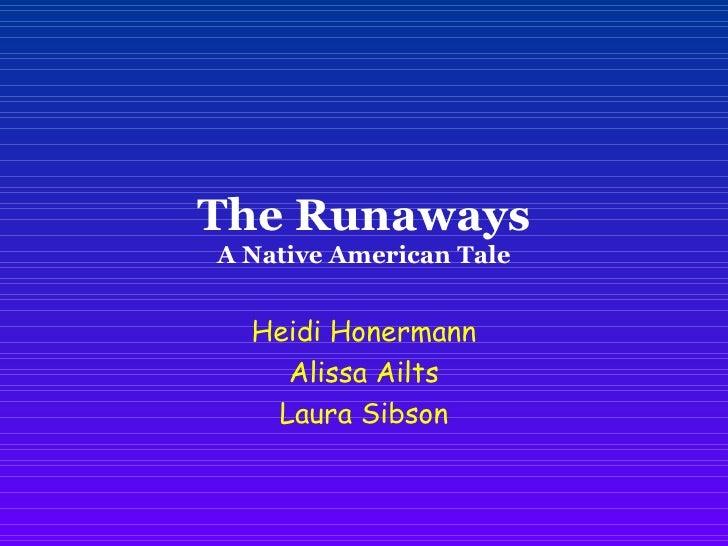 The Runaways A Native American Tale Heidi Honermann Alissa Ailts Laura Sibson