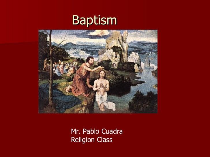 Baptism Mr. Pablo Cuadra Religion Class