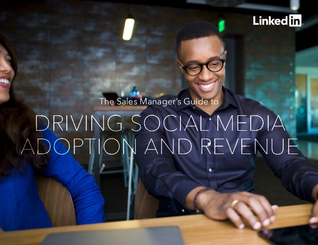 The Sales Manager's Guide to DRIVING SOCIAL MEDIA ADOPTION AND REVENUE DRIVING SOCIAL MEDIA ADOPTION AND REVENUE DRIVING S...