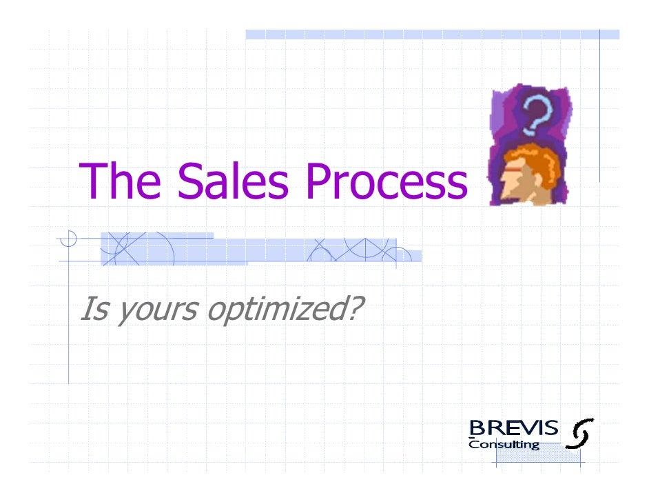 The Sales Process  Is yours optimized?