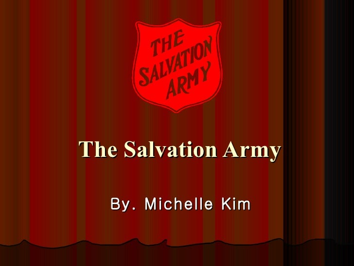 The Salvation Army By. Michelle Kim