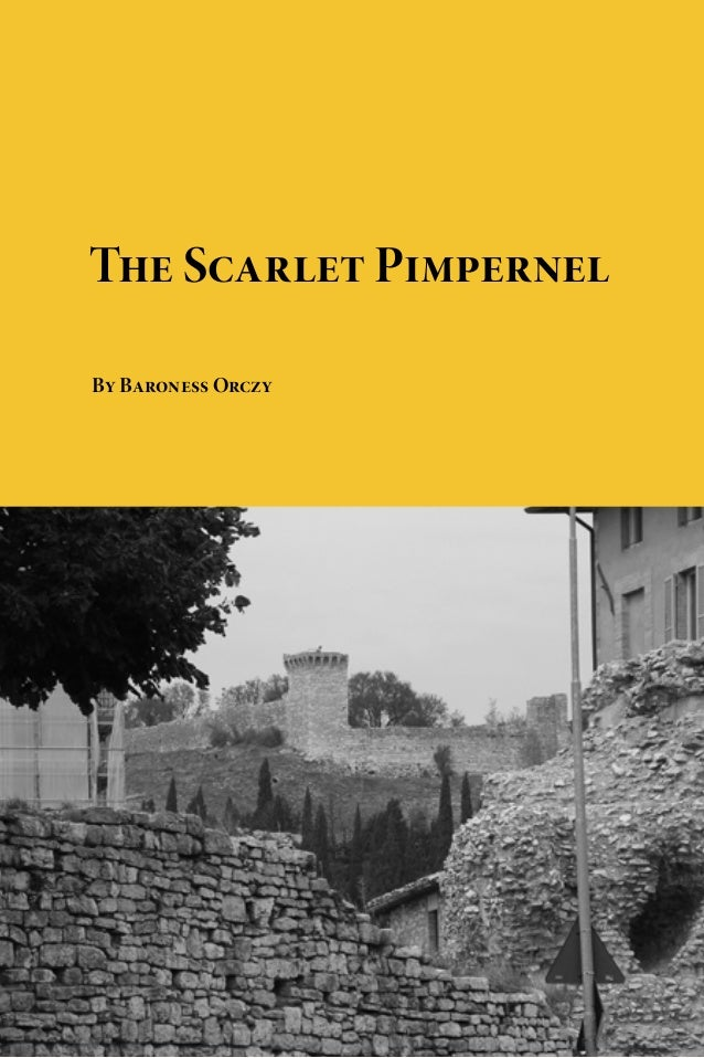 The Scarlet PimpernelBy Baroness OrczyDownload free eBooks of classic literature, books andnovels at Planet eBook. Subscri...