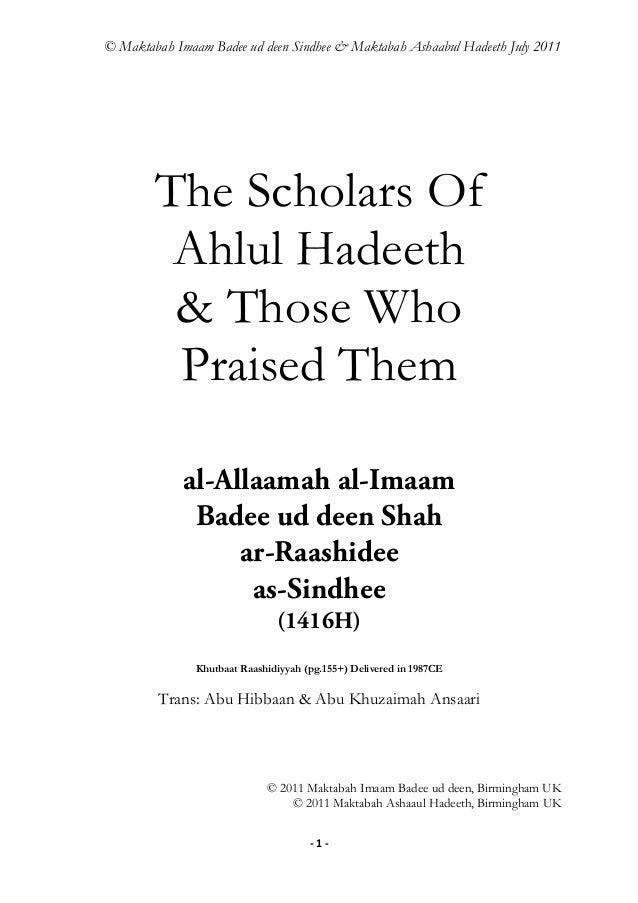© Maktabah Imaam Badee ud deen Sindhee & Maktabah Ashaabul Hadeeth July 2011  The Scholars Of Ahlul Hadeeth & Those Who Pr...
