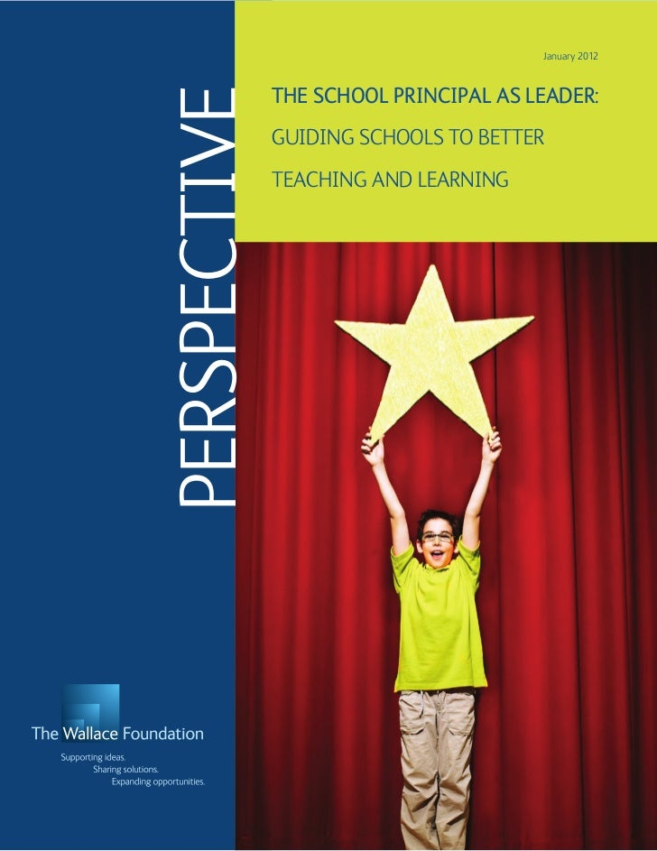 January 2012              The SCHOOL PRINCIPAL AS LEADER:perspective              Guiding Schools to Better              T...