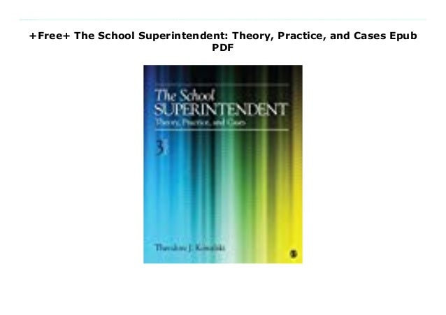 Free The School Superintendent Theory Practice And Cases Epub Pdf