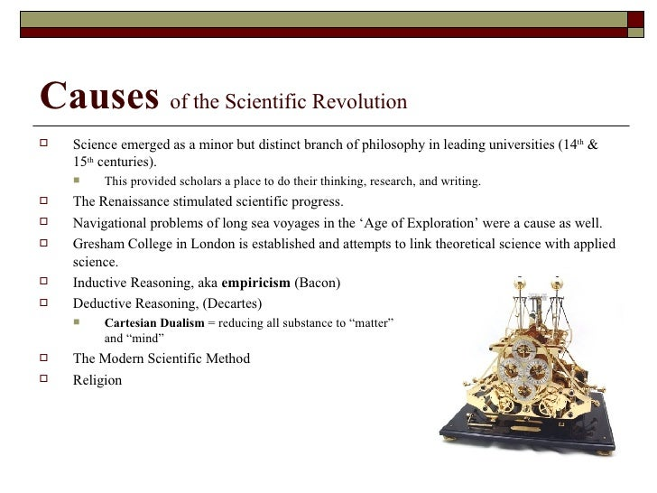 scientific revolution cause and effect Consequences of the scientific revolution creation of an international scientific  community  scholars could engage in discourse about.