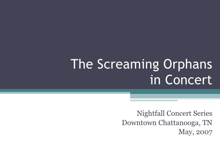 The Screaming Orphans in Concert Nightfall Concert Series Downtown Chattanooga, TN May, 2007