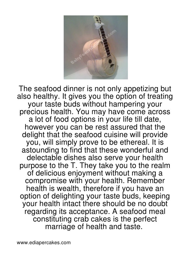 The seafood dinner is not only appetizing butalso healthy. It gives you the option of treating    your taste buds without ...