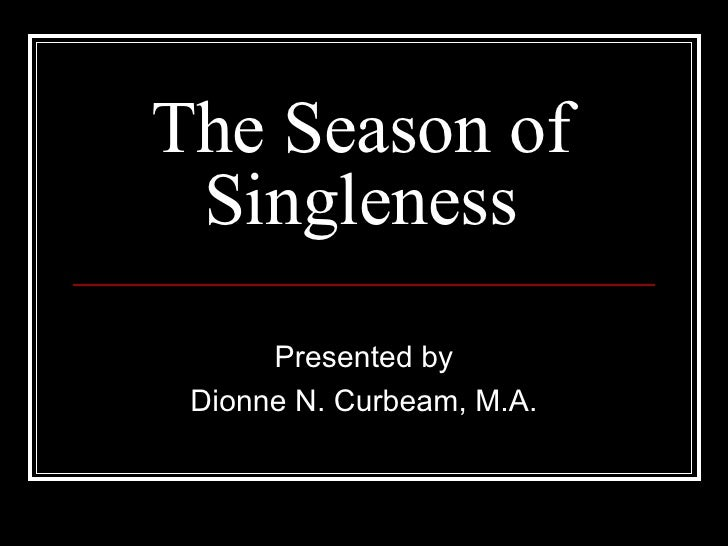 The Season of Singleness Presented by Dionne N. Curbeam, M.A.