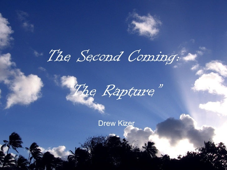 "The Second Coming: "" The Rapture"" Drew Kizer"