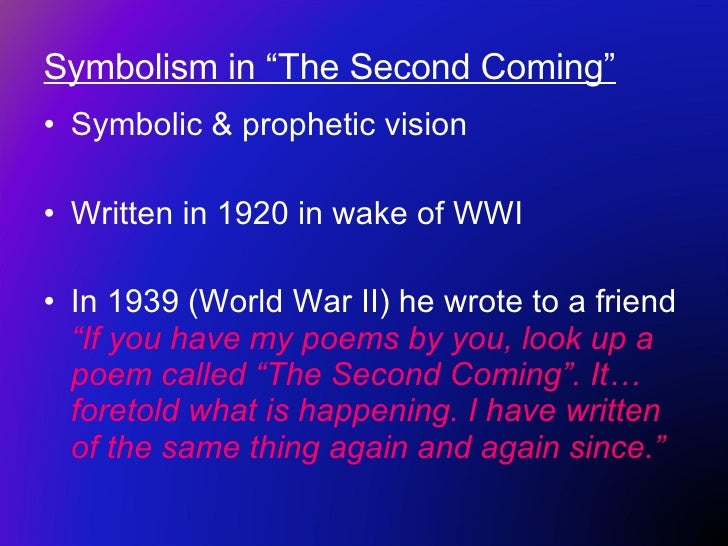a literary analysis of the poem the second coming by william butler yeats Research journal of english language and literature william butler yeats: the more powerful, as he grew older yeats' well-known poem the second coming.