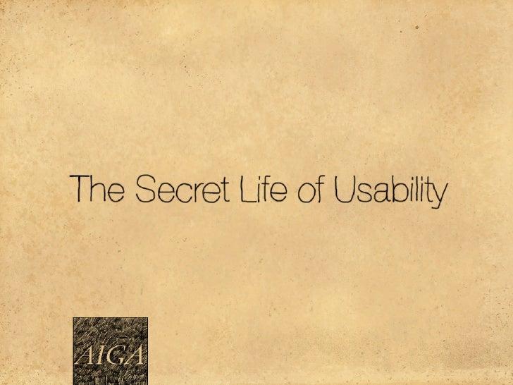 The Secret Life of Usability (AIGA)