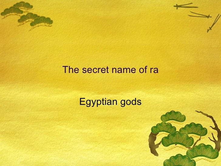 The secret name of ra Egyptian gods