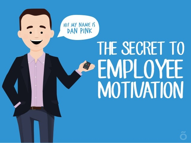 THE SECRET TO EMPLOYEE MOTIVATION