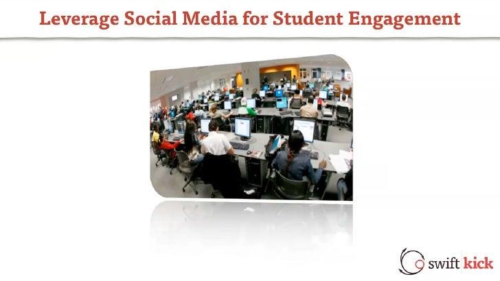 Leverage Social Media for Student          Engagement